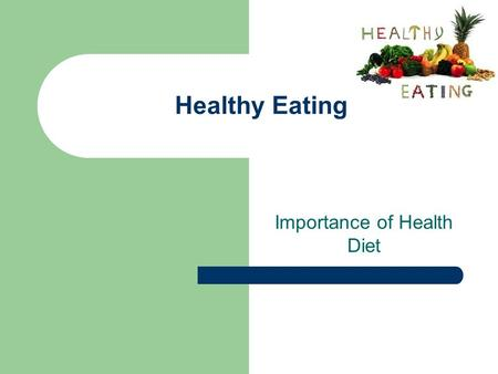 Importance of Health Diet