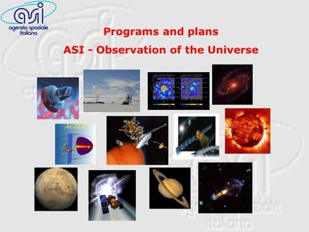Programs and plans ASI - Observation of the Universe.