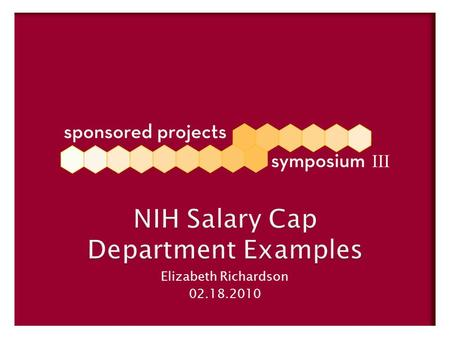NIH Salary Cap Department Examples Elizabeth Richardson 02.18.2010.