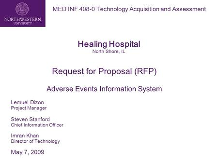 Healing Hospital North Shore, IL MED INF 408-0 Technology Acquisition and Assessment Request for Proposal (RFP) Adverse Events Information System Lemuel.