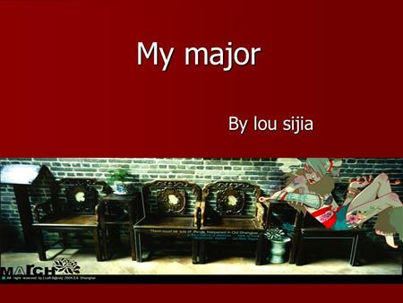 My major By lou sijia By lou sijia. My major One My major M My major is oil painting.