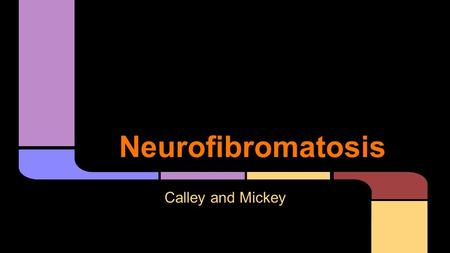 Neurofibromatosis Calley and Mickey.