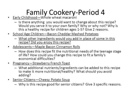 Family Cookery-Period 4 Early Childhood—Whole wheat macaroni – Is there anything you would want to change about this recipe? Would you serve it to your.