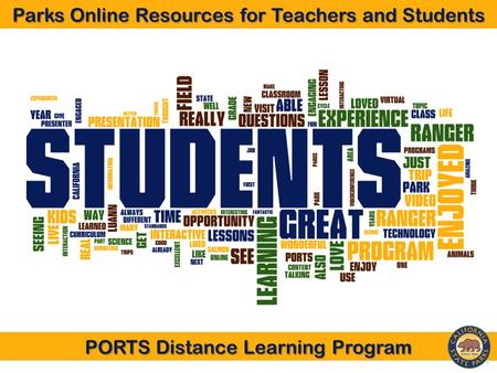Parks Online Resources for Teachers and Students PORTS Distance Learning Program.