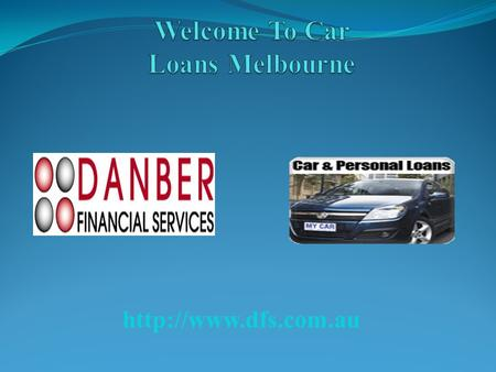Car Loans Melbourne Car Loans Melbourne - Australia Finance Sources of finance for lower interest rates and repayments for you.