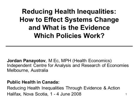 1 Reducing Health Inequalities: How to Effect Systems Change and What is the Evidence Which Policies Work? ______________________________________ Jordan.