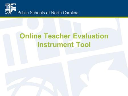 Online Teacher Evaluation Instrument Tool. Purpose.