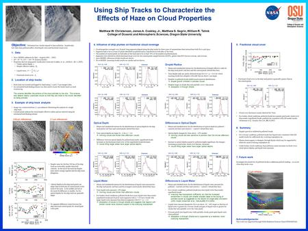 Using Ship Tracks to Characterize the Effects of Haze on Cloud Properties Matthew W. Christensen, James A. Coakley, Jr., Matthew S. Segrin, William R.