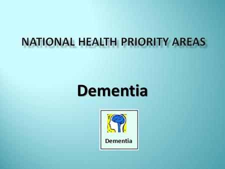 Dementia.  Dementia is not a single specific disease.  It is a term used to describe over a 100 conditions that are characterised by progressive and.