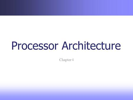 Processor Architecture Chapter 4. Better utilization of Memory There are different concepts with reference to memory organization. We have already discussed: