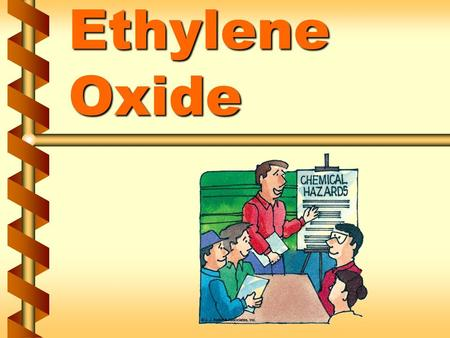 Ethylene Oxide. Regulated areas v Regulated areas must be created if employees may be exposed to ethylene oxide above the excursion limit 1a.