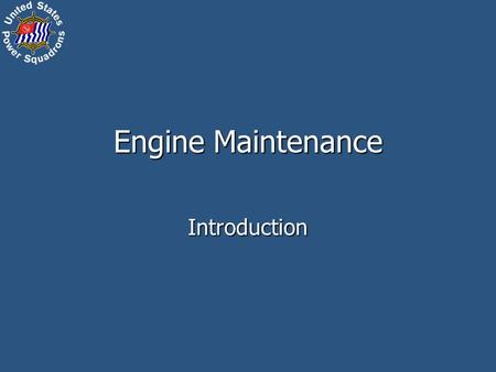 Engine Maintenance Introduction. 2 Syllabus What Makes the Boat Go What Makes the Boat Go Inboard Spark Engines – Part 1 Inboard Spark Engines – Part.