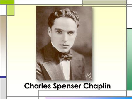 Charles Spenser Chaplin. He was born on the 16 th of April in London, England. His parents worked in Music Hall.