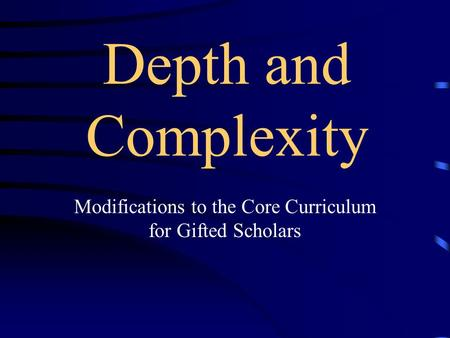 Modifications to the Core Curriculum for Gifted Scholars