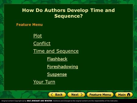 Plot Conflict Time and Sequence Flashback Foreshadowing Suspense Your Turn How Do Authors Develop Time and Sequence? Feature Menu.