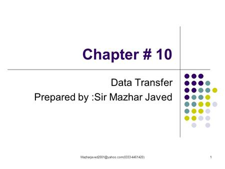 Chapter # 10 Data Transfer Prepared by :Sir Mazhar Javed.