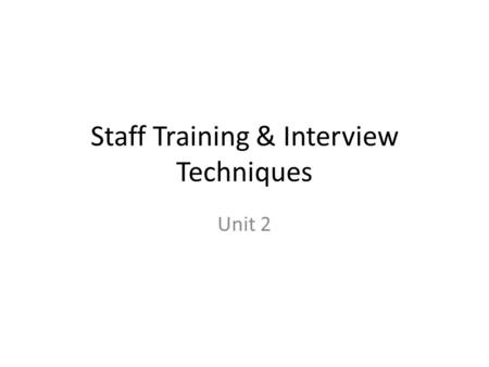Staff Training & Interview Techniques Unit 2. Employer Responsibilities Building industry has many statutory requirements. The building industry makes.