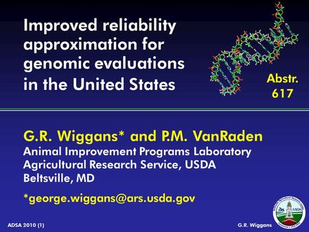 G.R. Wiggans* and P.M. VanRaden Animal Improvement Programs Laboratory Agricultural Research Service, USDA Beltsville, MD