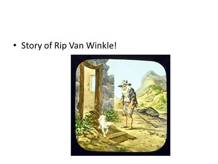 Story of Rip Van Winkle!. 3.02 Investigate the conditions that led to NC's economic, political, and social decline during this period and assess impact.