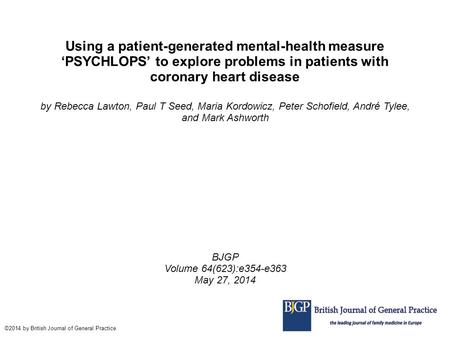 Using a patient-generated mental-health measure 'PSYCHLOPS' to explore problems in patients with coronary heart disease by Rebecca Lawton, Paul T Seed,