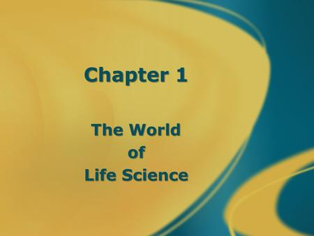 Chapter 1 The World of Life Science. I. What is Science? A. Defining Science.