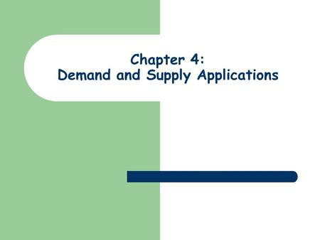 Chapter 4: Demand and Supply Applications. The Price System: Rationing and Allocating Resources.