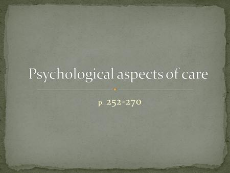 P. 252-270. Not just the physical side of condition – how does condition influence person and person influence the process of condition? Psychological.