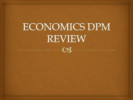 ECONOMICS DPM REVIEW.