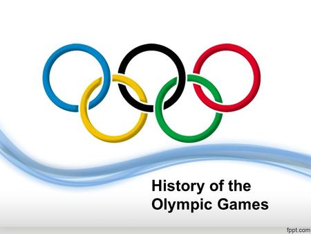 <strong>History</strong> <strong>of</strong> the <strong>Olympic</strong> Games. Read the words after me and then translate the words. 1.Olympia; 2. Olympiad; 3. the <strong>Olympics</strong>; 4. Greece; 5. Greek; 6. Zeus;