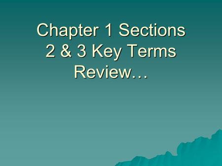 Chapter 1 Sections 2 & 3 Key Terms Review…. Cultural Landscape  The visible, material expression of human settlement, past and present. It may be tangible.