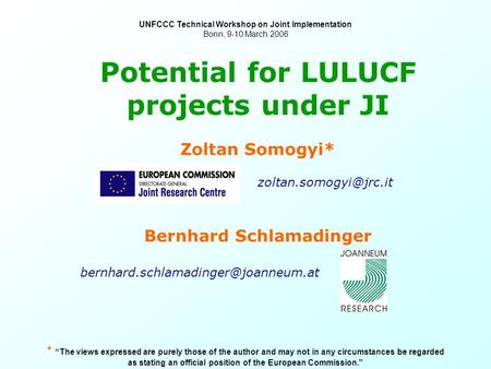 Potential for LULUCF projects under JI Zoltan Somogyi* Bernhard Schlamadinger UNFCCC Technical.