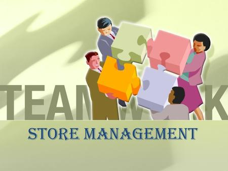 STORE MANAGEMENT. STORE MANAGER HANDLES THE EMPLOYEES- RECRUITS,SELECTS, TRAINS AND MOTIVATES EMPLOYEES. STORE MANAGEMENT HAS A DIRECT LINK WITH THE CUSTOMERS.