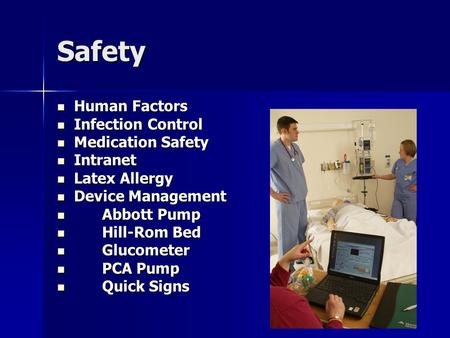 Safety Human Factors Human Factors Infection Control Infection Control Medication Safety Medication Safety Intranet Intranet Latex Allergy Latex Allergy.