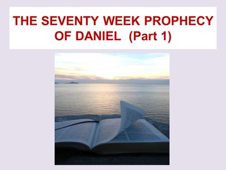 THE SEVENTY WEEK PROPHECY OF DANIEL (Part 1). This is a video presentation of the Seventy Weeks Prophecy. A fuller more detailed study is available at.