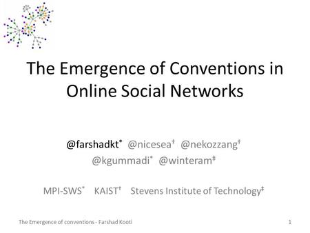 The Emergence of Conventions in Online Social   ‡ MPI-SWS * KAIST † Stevens Institute.