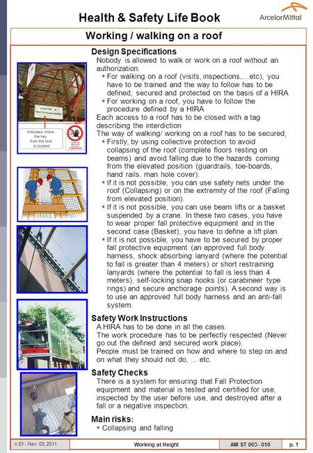 Health & Safety Life Book AM ST 003 - 010 p. 1 v.01 - Nov. 03, 2011 Working at Height Design Specifications Nobody is allowed to walk or work on a roof.