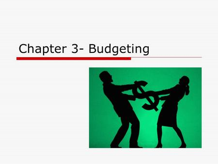 Chapter 3- Budgeting.