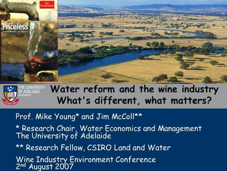 Prof. Mike Young* and Jim McColl** * Research Chair, Water Economics and Management The University of Adelaide ** Research Fellow, CSIRO Land and Water.