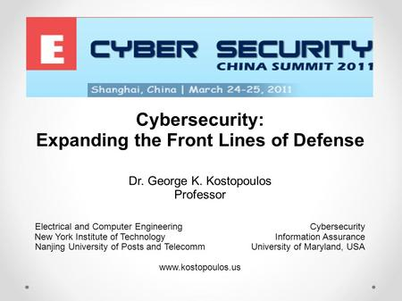 Cybersecurity: Expanding the Front Lines of Defense Dr. George K. Kostopoulos Professor Electrical and Computer Engineering Cybersecurity New York Institute.