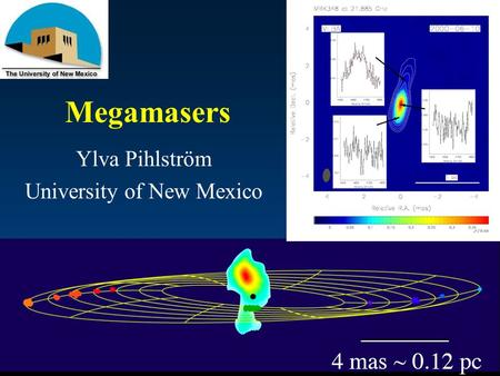 Megamasers Ylva Pihlström University of New Mexico.