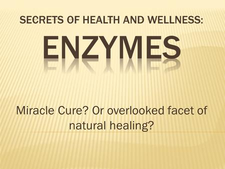 Miracle Cure? Or overlooked facet of natural healing?