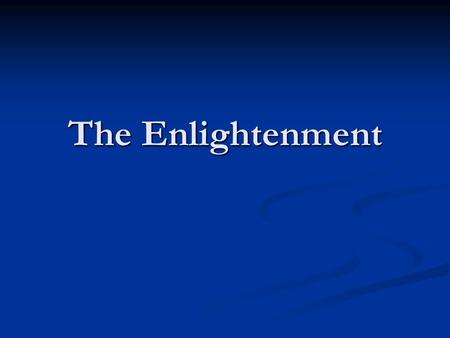 The Enlightenment. Shifting to a New Era Puritans Extremely religious Extremely religious Writing was a means of celebrating God Writing was a means of.