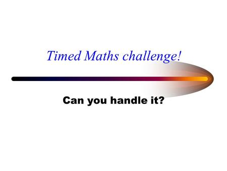 Timed Maths challenge! Can you handle it?. What is the answer? 3x3.