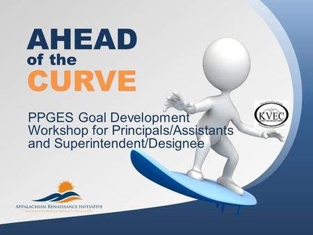 AHEAD PPGES Goal Development Workshop for Principals/Assistants and Superintendent/Designee of the CURVE.