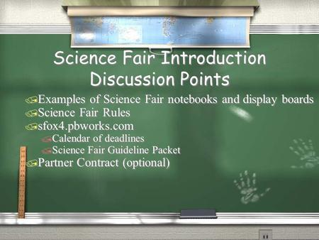 Science Fair Introduction Discussion Points / Examples of Science Fair notebooks and display boards / Science Fair Rules / sfox4.pbworks.com / Calendar.