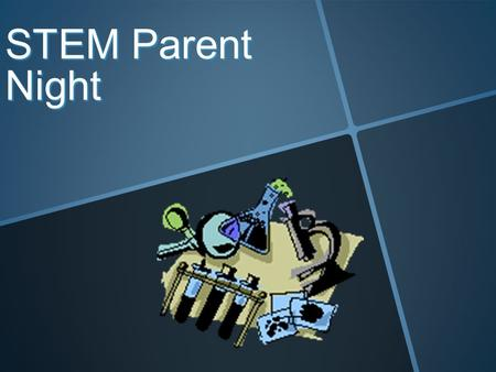 STEM Parent Night. What is STEM? An approach to teaching science, technology, engineering and/or math An approach to teaching science, technology, engineering.