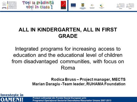ALL IN KINDERGARTEN, ALL IN FIRST GRADE Integrated programs for increasing access to education and the educational level of children from disadvantaged.