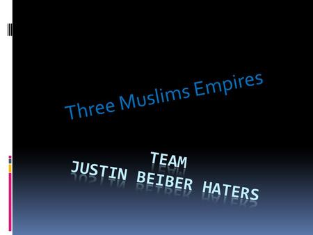 Three Muslims Empires. Ottoman Empire The ottoman controlled much of Europe, Asia, Africa The ottoman empire was a political and cultural force. The ottoman.