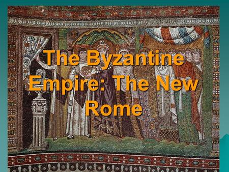 The Byzantine Empire: The New Rome. Definitions 1.Rule of law  Government by law. The rule of law implies that government authority may only be exercised.