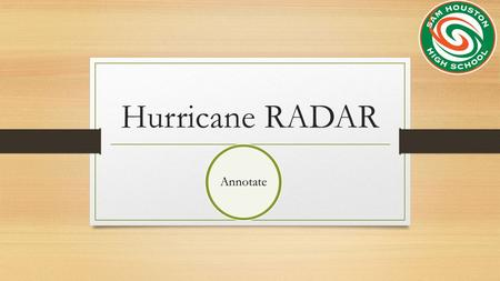 Hurricane RADAR Annotate. Annotate the Text Thursday, September 3, 2015.